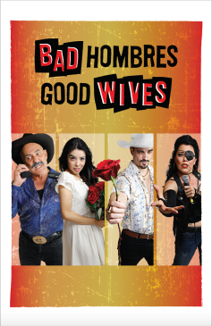 Bad Hombres Good Wives at San Diego REP